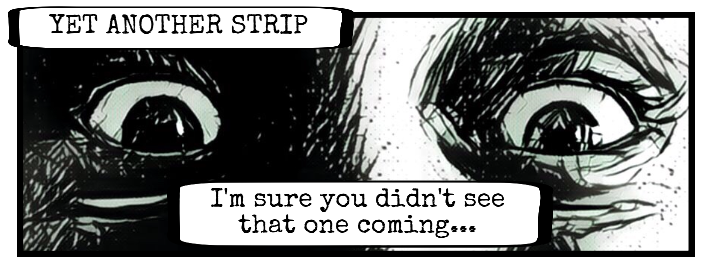 Comic Strip Header: Yet another Strip, because one bad picture is way better than 1000 bad words